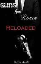 Guns And Roses: Reloaded by Phoebe57