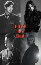 Love so Bad by sms_jt