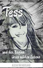 Tess und der Beginn ihres wilden Lebens  (DWK FF) by Mondschein_28