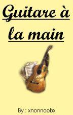 [Guitare à la main] by nonnoob