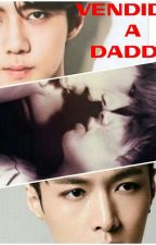 Vendido a Daddy by Bbtexo7