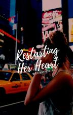 Restarting Her Heart  [✔] by midnightpainter