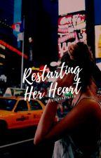 Restarting Her Heart  [✔] by midnightpainter