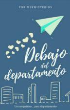 Debajo Del Departamento° by MrsMisterios