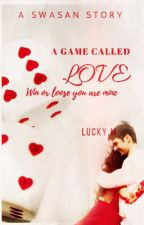 A Game Called Love -  A Swasan Story by lucky03m