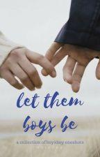 Let Them Boys Be by earlgrey_milktea