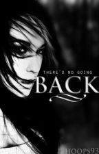 There's No Going Back by Hoops98