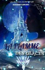 La Flamme Des Glaces by sombre2rose