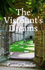 The Viscount's Dreams by CarrieGChandler