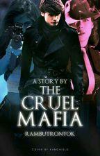 THE CRUEL MAFIA by rambutrontok