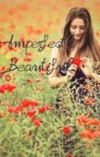 Imperfectly beautiful by lovesister2
