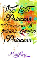 [TLPSCP] The Lost Princess became a School Campus Princess *Short Story* -FIN- by MaeAlviz
