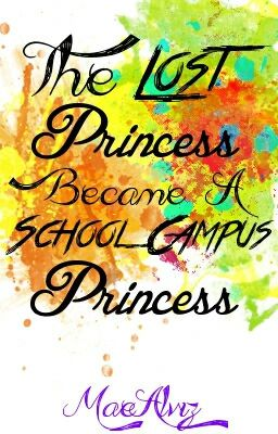[TLPSCP] The Lost Princess became a School Campus Princess *Short Story* -FIN-