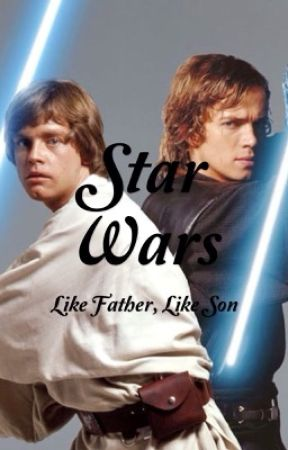 Like Father, Like Son Part 1: The Phantom Menace by SavannahSweetsprout