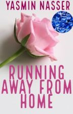 Running away from home (Book one) by Owls1221