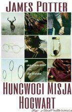 Huncwoci Misja Hogwart♡James Potter♡  by AlexPotter2054