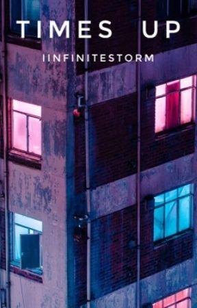 Time's Up by iinfinitestorm