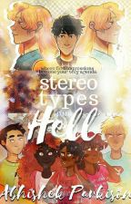 Sterotypes From Hell [A Highschool/HoO AU] by ayemacareyna