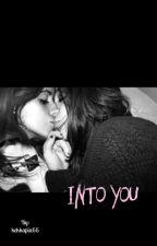 Into you  by kekkapia66
