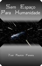 Sem Espaço Para Humanidade by josemauricioff
