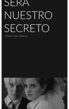 •|Será nuestro secreto|• (Dramione) by mariijosee14