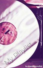 My Playlist ツ by applescruffaf