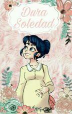 Dura Soledad - MariChat by LexiBlack1