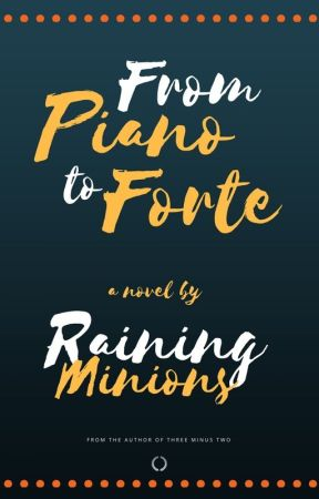 From Piano to Forte by RainingMinions