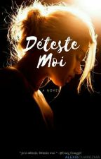 Déteste moi (Correction Temporaire) by Crazy_crazygirl