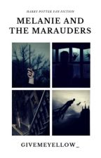 melanie and the marauders by givemeyellow_