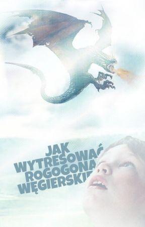 Jak Wytresować Rogogona Węgierskiego by KubusiekJagielski