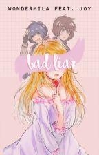bad liar ! »joy. by wondermila