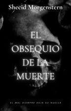 El obsequio de La Muerte by Shecid_Lovelace