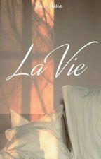 La vie  by Nassia_