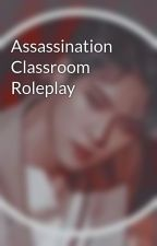 Assassination Classroom Roleplay by Kuro-The_Cat-Sidhe