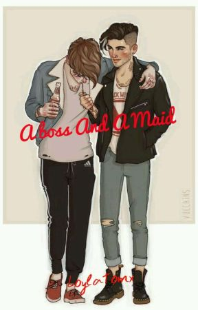 A Boss And A Maid #Wattys2017  by -lonatommo-