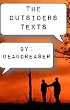 The Outsiders Texts by DeadGreaser
