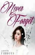 BOOK 2: Never Forget by Fibboys