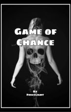 Game of Chance by Fierylight