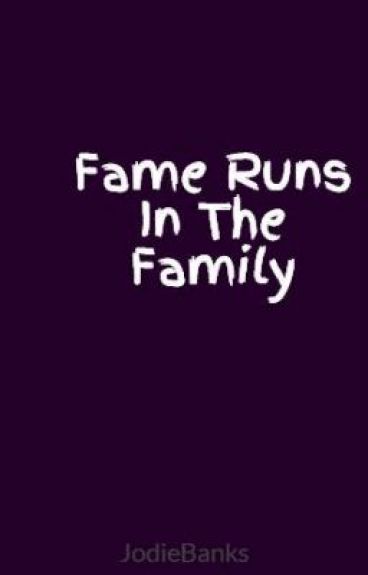 Fame Runs In The Family by JodieBanks