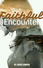 Our faithful encounter by Death_Candy13