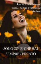 Sono Colei Che Hai Sempre Cercato  by Fragoletta37