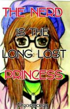 That NERD is the long lost PRINCESS by DanayaAntonio8