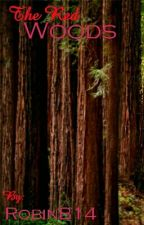 The Red Woods by RobinB14