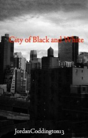 City of Black and White by lonelygirl1312