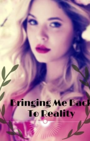 Bringing Me Back To Reality(SHORT STORY) by Cishikye