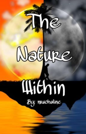 The Nature Within by nruchaline