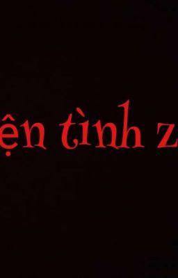 Truyện Ngắn : Chuyện Tình Zombie