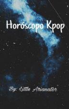 << Horóscopo Kpop >> by LittleArianators2