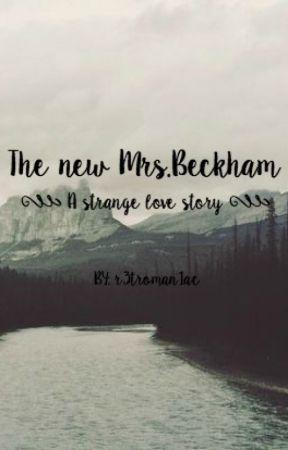 The new Mrs. Beckham + A strange love story + by r3troman1ac
